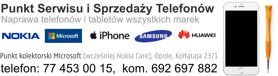 Serwis telefonów Lumia, Iphone, Nokia, Microsoft, Lg, Samsung, Huawei Opole