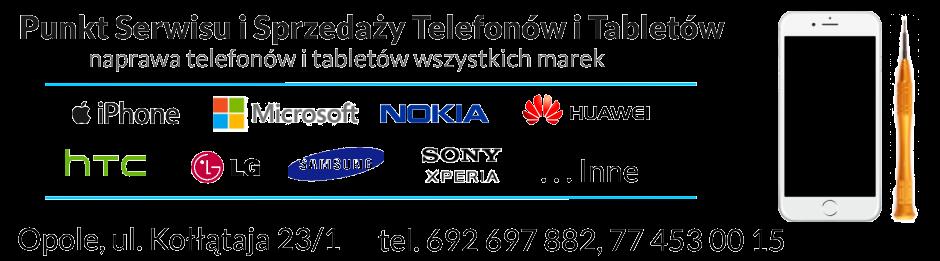 Serwis naprawa telefonów Iphone, Samsung, Huawei, Nokia, Microsoft Lumia, Lg, HTC, Sony Xperia, Xiaomi, Lenovo Opole